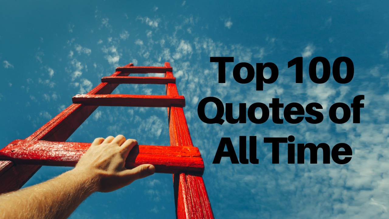 Top 100 Quotes of All Time